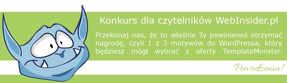 Konkurs dla czytelników Webinsider.pl: Wygraj 1 z3 motywów doWordPressa odTemplateMonster